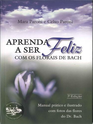 Livro Aprenda a Ser Feliz Com os Florais de Bach