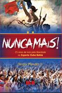 NUNCA MAIS!25 ANOS DE LUTA PELA LIBERDADE NO ESPORTE CLUBE BAHIA