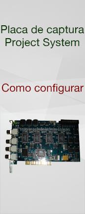 Placa de captura project system : Como configurar