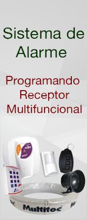 Sistema de alarme : Programação e Receptor Multifuncional