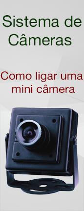 Sistema de câmeras: Como instalar mini câmeras