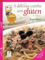 A Deliciosa Cozinha sem Glúten - 3ª. Edição