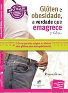 Glúten e Obesidade a Verdade que Emagrece - 3ª edição