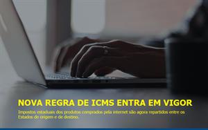 Nova regra de ICMS entra em vigor...