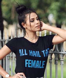 T-Shirt All Hail The Female (V17304)