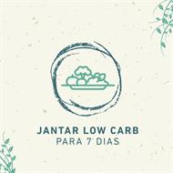 Jantar Low Carb para 7 dias