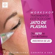 Dia 10/10 - Workshop Tratamentos Estéticos com Jato de Plasma