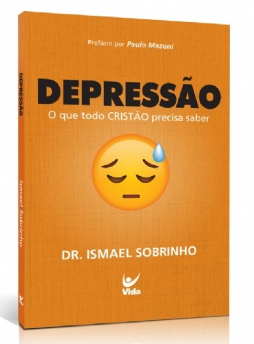 DEPRESSÃO – O QUE TODO CRISTÃO PRECISA SABER