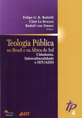 Teologia Pública no Brasil e na África do Sul - Cidadania, Interculturalidade e HIV/AIDS - Volume 4
