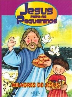 Jesus Para Os Pequeninos - Milagres De Jesus