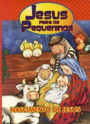 Jesus Para Os Pequeninos - Nascimento De Jesus