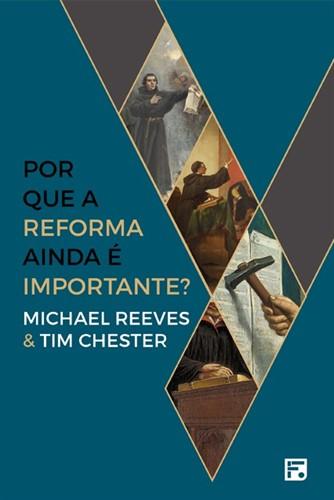 Por que a reforma ainda é importante
