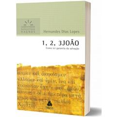 1,2,3 JOÃO - COMO TER GARANTIA DA SALVAÇÃO | COMENTÁRIOS EXPOSITIVOS