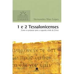 1 e 2 TESSALONICENSES - COMO SE PREPARAR PARA A SEGUNDA VINDA DE CRISTO | COMENTÁRIOS EXPOSITIVOS