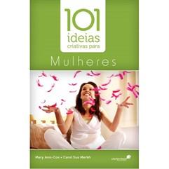 101 IDEIAS CRIATIVAS PARA MULHERES