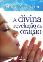A DIVINA REVELAÇÃO DA ORAÇÃO