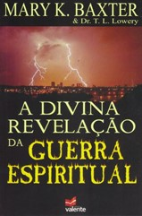 A DIVINA REVELAÇÃO DA GUERRA ESPIRITUAL