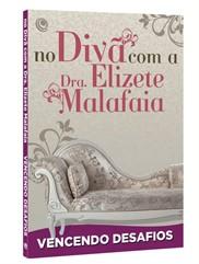 NO DIVÃ COM A DRA. ELIZETE MALAFAIA - VENCENDO DESAFIOS