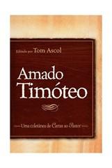 AMADO TIMÓTEO - UMA COLETÂNEA DE CARTAS AO PASTOR