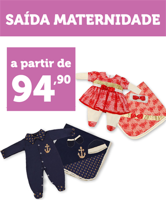 SAÍDA MATERNIDADE A PARTIR DE R$ 94,90