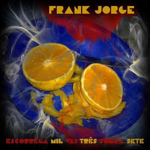 Frank Jorge - Escorrega Mil Vai Três Sobra Sete (CD)