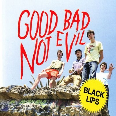 Black Lips - Good Bad, Not Evil