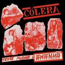 Cólera – Tente Mudar O Amanhã