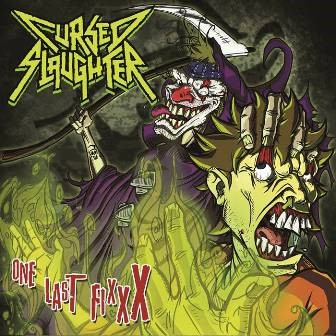 CD CURSED SLAUGHTER - ONE LAST FIXXX