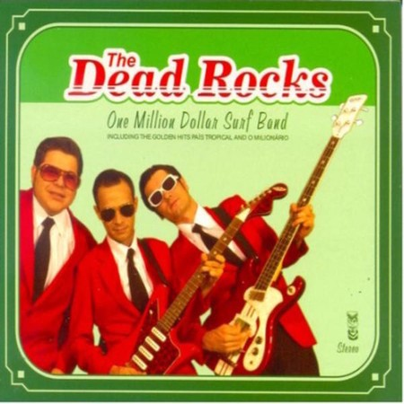 The Dead Rocks - One Million Dollar Surf Band