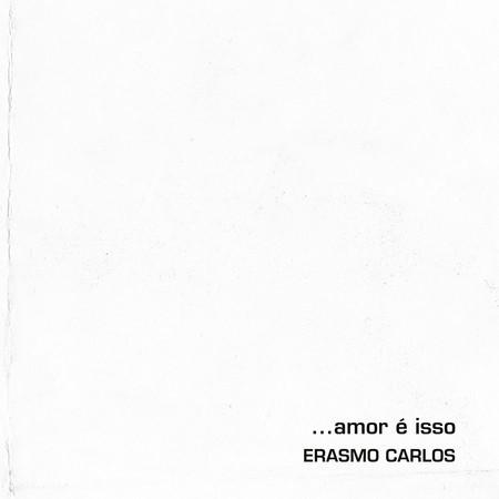 LP ERASMO CARLOS - ...AMOR É ISSO (NOVO/LACRADO)