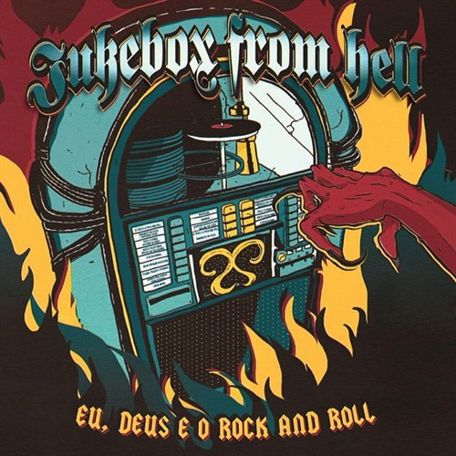 Jukebox from Hell - Eu, Deus e o Rock and Roll