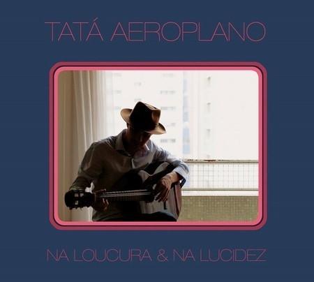 LP TATÁ AEROPLANO - NA LOUCURA & NA LUCIDEZ