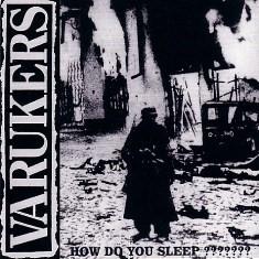 CD VARUKERS - HOW DO YOU SLEEP???