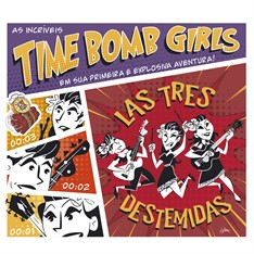 Time Bomb Girls - Las Tres Destemidas