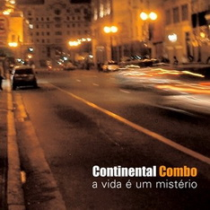 Continental Combo - A Vida é um Mistério