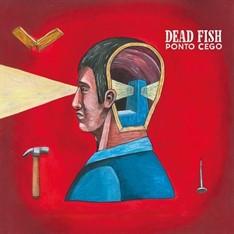 LP DEAD FISH - PONTO CEGO (NOVO/LACRADO)