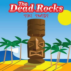 The Dead Rocks - Tiki Twist (CD)