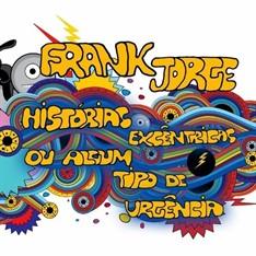 Frank Jorge - Histórias Excêntricas ou Algum Tipo de Urgência (CD)