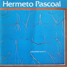 LP HERMETO PASCOAL - ZABUMBE-BUM-A (VINIL 180 GRAMAS) (NOVO/LACRADO)