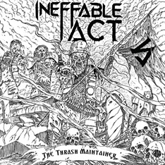 Ineffable Act - The Thrash Maitainer