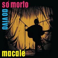 LP JARDS MACALÉ - SÓ MORTO AO VIVO (VINIL 180 GRAMAS, NOVO/LACRADO)