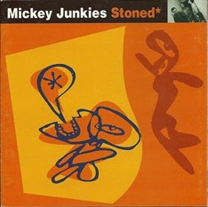 LP MICKEY JUNKIES - STONED