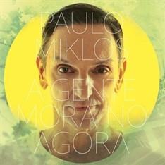 LP PAULO MIKLOS - A GENTE MORA NO AGORA (NOVO/LACRADO)