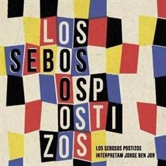 LP LOS SEBOSOS POSTIZOS - INTERPRETAM JORGE BEN JOR
