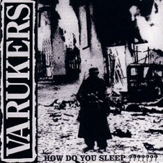 CD VARUKERS - HOW DO YOU SLEEP???