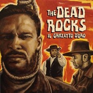 The Dead Rocks - Il Grileto D'Oro
