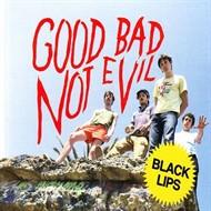 Black Lips - Good Bad, Not Evil