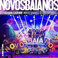 LP NOVOS BAIANOS - ACABOU CHORARE: NOVOS BAIANOS SE ENCONTRAM (NOVO/LACRADO)