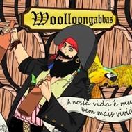 Woolloongabbas - A Nossa Vida é Muito bem mais Vivida