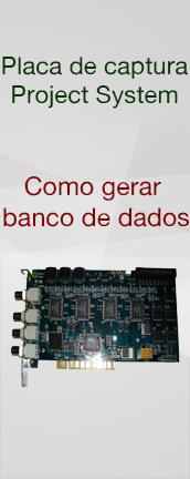 Placa de captura project system : Como gerar banco de dados